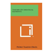 Theory Of Identical Elements, Pedro Tamesis Orata