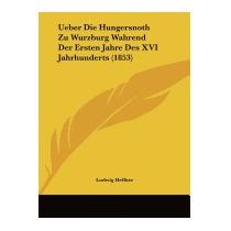 Ueber Die Hungersnoth Zu Wurzburg Wahrend, Ludwig Heffner