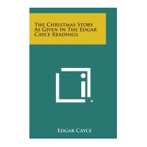 Christmas Story As Given In The Edgar Cayce, Edgar Cayce