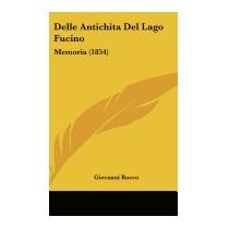 Delle Antichita Del Lago Fucino: Memoria, Giovanni Rocco