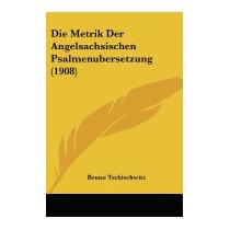 Die Metrik Der Angelsachsischen, Benno Tschischwitz