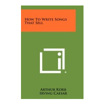 How To Write Songs That Sell, Arthur Korb