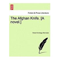 Afghan Knife. [a Novel.], Robert Armitage Sterndale