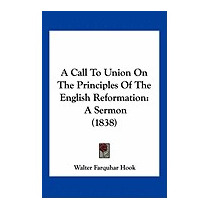 Call To Union On The Principles Of The, Walter Farquhar Hook