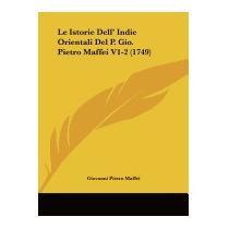 Le Istorie Dell Indie Orientali Del, Giovanni Pietro Maffei