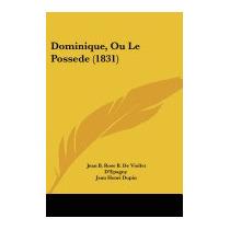 Dominique, Ou Le Possede (1831), Jean B Rose B De Viollet