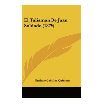 El Talisman De Juan Soldado, Enrique Ceballos Quintana