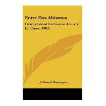 Entre Dos Abismos: Drama Social En, J Manuel Dominguez