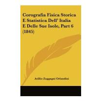 Corografia Fisica Storica E Statistica, Atillio Zuggagni