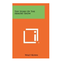 Story Of The Armory Show, Walt Kuhn