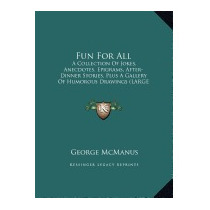 Fun For All: A Collection Of Jokes,, George Mcmanus