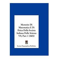 Memoire Di Matematica E Di Fisica, Tipographica Publisher