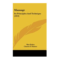 Massage: Its Principles And Technique (1913), Max Bohm