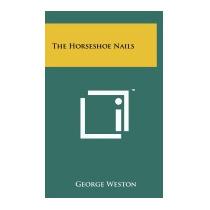 Horseshoe Nails, George Weston