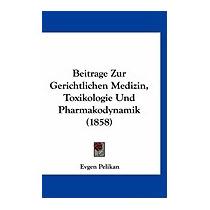 Beitrage Zur Gerichtlichen Medizin,, Evgen Pelikan