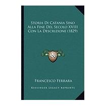 Storia Di Catania Sino Alla Fine Del, Francesco Ferrara