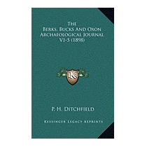 Berks, Bucks And Oxon Archaeological Journal, P H Ditchfield