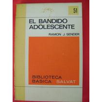El Bandido Adolescente - Ramón J. Sender. Biblioteca Salvat