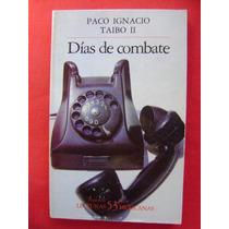 Días De Combate - Paco Ignacio Taibo 2 (lecturas Mexicanas )