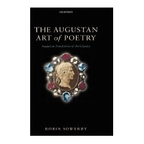 Augustan Art Of Poetry: Augustan Translation, Robin Sowerby