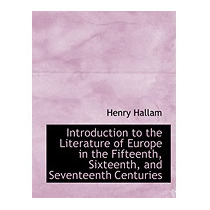 Introduction To The Literature Of Europe In, Henry Hallam