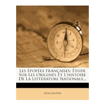Les Pop Es Fran Aises: Tude Sur Les Origines, L On Gautier