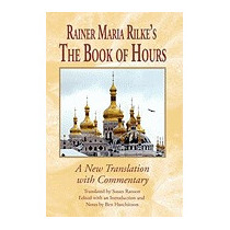Rainer Maria Rilkes The Book Of Hours:, Rainer Maria Rilke