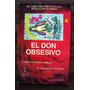 El Don Obsesivo - Carlos Flores Vargas