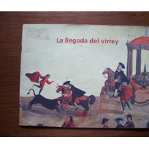 La Llegada Del Virrey-aut-claudia Burr-edi-tecolote-vbf