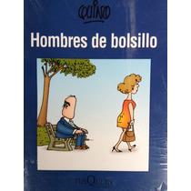 Quino.hombres De Bolsillo .