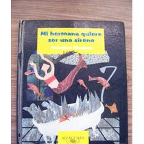Mi Hermana Quiere Ser Una Sirena-ilus-fco.hinojosa-alfaguara