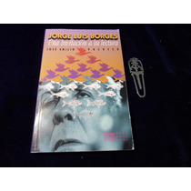Jose Emilio Pacheco Jorge Luis Borges Una Invitacion A Su Le