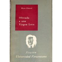 Ofrenda A Una Virgen Loca Chacel Rosa 1961 1a Ed