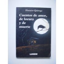 Cuentos De Amor, De Locura Y De Muerte - Horacio Quiroga Vbf