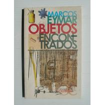 Marcos Eymar Objetos Encontrados Libro Importado 2007