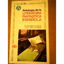 Antología De La Literatura Fantastica Española . J.l Guarner