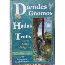 Libro Duendes Gnomos Hadas Trolls Y Otros Seres Magicos