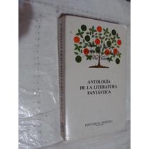 Libro Antologia De La Literatura Fantastica , Jorge Luis Bor