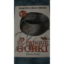 Libro El Parque Gorki De Martin Cruz Smith 1981 485 Paginas