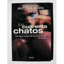 Antonia Mora Los Cuarenta Chatos Libro Mexicano 2001