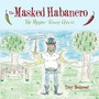 Libro Masked Habanero: The Pepper Town Hero, Troy Bedgood