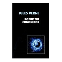 Robur The Conqueror, Jules Verne