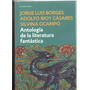 Borges/ocampo/casares. Antología De La Literatura Fantástica