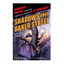 Shadows Over Baker Street: New Tales Of, Michael Reaves