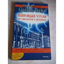 Historias Vivas De Espantos Y Muertos, Autor:carlos Trejo