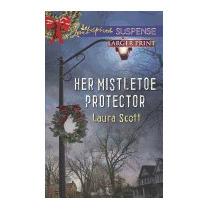 Her Mistletoe Protector, Laura Scott