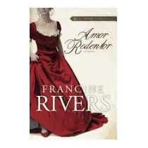 Libro Amor Redentor: Una Novela, Francine Rivers