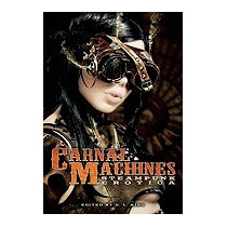 Carnal Machines: Steampunk Erotica, D L King