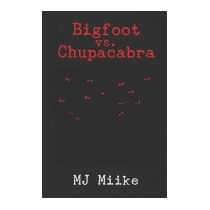 Bigfoot Vs. Chupacabra: Travels With Sarai, Mj Miike