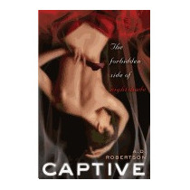 Captive: The Forbidden Side Of Nightshade, A D Robertson